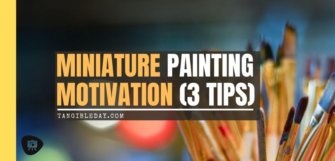 how to stay motivated painting miniatures - 3 ways to stay motivated painting miniatures - banner image