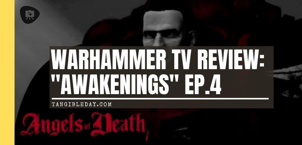 "Angels of Death Warhammer TV Review (Episode 4: ""Awakenings"") - angels of blood review episode 4 - warhammer plus episodes - banner"