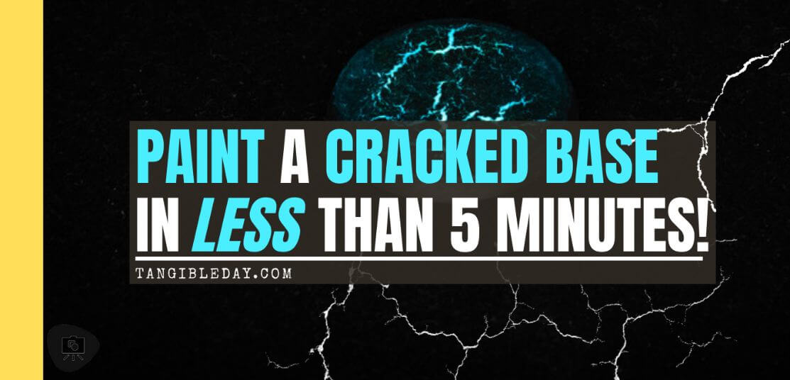 How to Paint a Cracked Base in 5 Minutes (Tutorial) - how to paint cracked earth bases for miniatures - paint cracked bases - banner