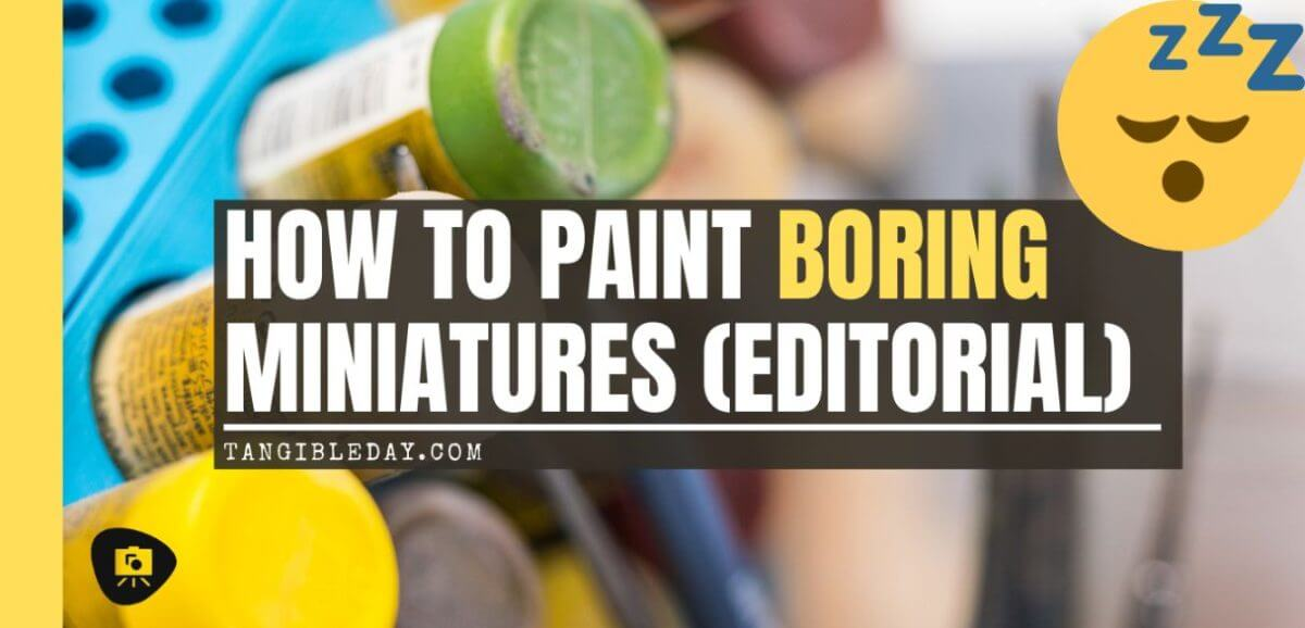 How to paint miniatures that bore you - painting boring miniatures - how to overcome boredom painting miniatures - banner